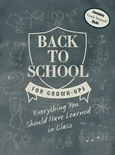 Back to School for Grown-Ups: Everything You Should Have Learned in Class