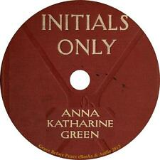 Initials Only, Anna Katharine Green Audiobook Fiction English on 8 Audio CDs