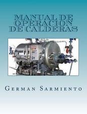 Manual de Operacion de Calderas : Aprende Como Trabajar con Calderas by...