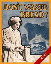 WWI BRITISH DON'T WASTE BREAD PROPAGANDA POSTER PAINTING REAL CANVASART PRINT