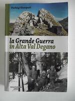 La grande guerra in alta Val Degano-Pierluigi Giampaoli-Aviani edit.2012
