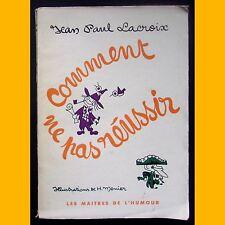 COMMENT NE PAS RÉUSSIR Jean Paul Lacroix (Dédicace) Henri Monier 1956