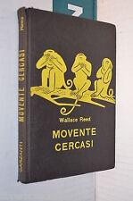 MOVENTE CERCASI Wallace Reed Garzanti Serie gialla 156 1959 libro giallo romanzo