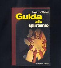Angelo de' Micheli - Guida allo spiritismo - Armenia 1975 esoterismo R