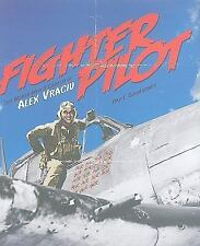 Fighter Pilot: The World War II Career of Alex Vraciu by Ray E. Boomhower