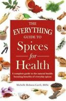 Everything Guide to Spices for Health: A Complete Guide to the Natural Health-bo
