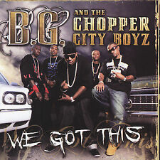 We Got This 2007 by B.G. & The Chopper City Boyz . EXLIBRARY