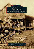 Mills of Humboldt County [Images of America] [CA] [Arcadia Publishing]