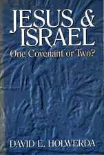 Holwerda, David E JESUS & ISRAEL - ONE COVENANT OR TWO? Paperback BOOK