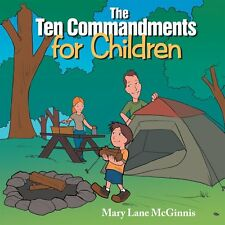 The Ten Commandments For Children: By Mary Lane McGinnis