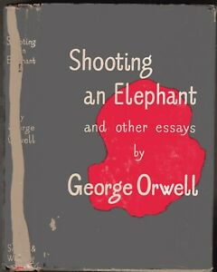 Shooting an Elephant and Other Essays by Orwell, George (1st Ed H/B 1950)