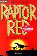 Raptor Red. Die Augen des Sauriers. von Robert T. Bakker | Buch | Zustand gut