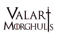 Vinyl Decal Truck Car Sticker Laptop - Game Of Thrones Quote Valar Morghulis