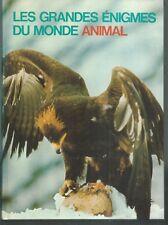 Les grandes énigmes du monde animal. Ecologie animale,protection de la faune TB6