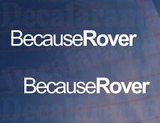 2x Car Stickers Because Rover Funny Novelty Window Bumper Boot Door Decals