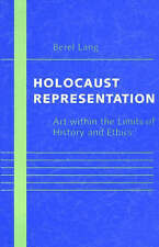 Holocaust Representation: Art within the Limits of History and Ethics, Acceptabl