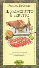 Di Corato- Il Prosciutto è servito - Idealibri I Edz. 1989  Gastronomia