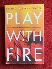 Play With Fire Dicovering Fierce Faith. Unquenchable Passion And A Life ....