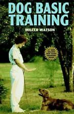 Dog Basic Training by Miller Watson (1989, Hardcover)