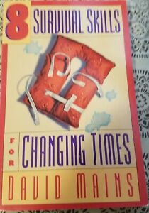 Eight Survival Skills for Changing Times by David R. Mains (1992, Trade...