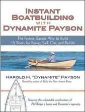 Instant Boatbuilding with Dynamite Payson: The Fastest, Easiest Way to Build 15