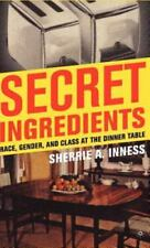 NEW - Secret Ingredients: Race, Gender, and Class at the Dinner Table