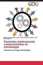 Pacientes M�dicamente Comprometidos en Odontolog�a by Otero Casal Maria De La...