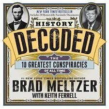 History DecodedThe 10 Greatest Conspiracies of All Time Brad Meltzeer