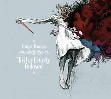 CD NEUF scellé - OMPA BOMPA - TO OUR DEARLY BELOVED / Edition Digipack -C38