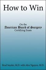 How to Win : On the American Board of Surgery Certifying Exam by Brad Snyder (20