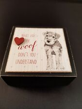 East Of India Wood Plaque Sign Block What Part of Woof Don't You Understand Dog