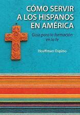 Evangelizacion y Catequesis En El Ministerio Hispano: Guia Para La Formacion En