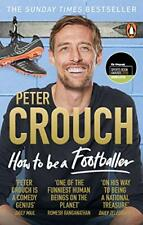 How to Be a Footballer,Peter Crouch- 9781785039782
