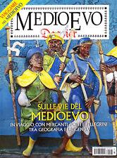 Medioevo dossier n. 26 Maggio 2018. Sulle vie del Medioevo In viaggio con mercan