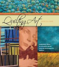 Quilting Art: Inspiration, Ideas & Innovative Works from 20 Contemporary