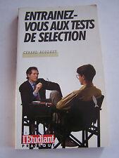 ENTRAINEZ - VOUS AUX TEST DE SELECTION  . 165 PAGES . TRES BON ETAT .