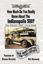 How Much Do You Really Know About The Indianapolis 500?: 500+ Multiple-Choice Qu