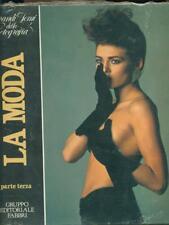 LA MODA PARTE TERZA  AA.VV. GRUPPO EDITORIALE FABBRI 1983