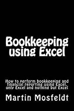 Bookkeeping using  Excel: How to perform bookkeeping and financial reporting usi