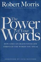 Power of Your Words, Paperback by Morris, Robert; Hayford, Jack W. (FRW), Bra...