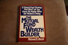 The Mutual Fund Wealth Builder: A Mutual Fund Stra