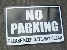 Classy 'NO PARKING - KEEP GATEWAY CLEAR SIGN'  Black and white gloss finish