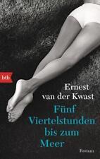 Fünf Viertelstunden bis zum Meer von van der Kwast, Ernest