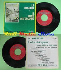 LP 45 7''PINO PIACENTINO La romanina Il valzer dell'organino FONOLA no cd mc dvd