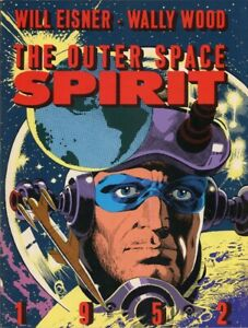 The Outer Space Spirit - Will Eisner & Wally Wood 1st Printing Softcover 1983
