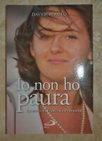 DAVIDE PERILLO - IO NON HO PAURA - ED: SAN PAOLO - ANNO: 2014 (MI)
