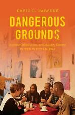 Dangerous Grounds : Antiwar Coffeehouses and Military Dissent in the Vietnam...