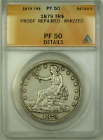 1879 Proof Trade Dollar $1 Coin ANACS AU PF-50 Details RJS