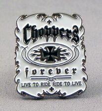 CHOPPERS FOREVER  - PIN BADGE - CHOPPER MOTORBIKE BIKER HELLS ANGELS (NB-27)