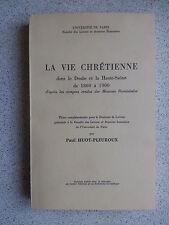 VIE Chrétienne dans le Doubs et la Haute Saone de 1860 à 1900 Paul Huot Pleuroux